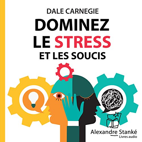 Dominez le stress et les soucis                   By:                                                                                                                                 Dale Carnegie                               Narrated by:                                                                                                                                 Michel Keable                      Length: 1 hr and 27 mins     1 rating     Overall 5.0
