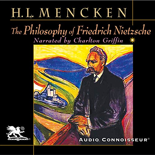 The Philosophy of Friedrich Nietzsche audiobook cover art