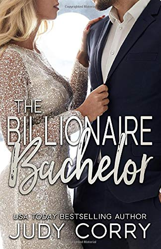 Compare Textbook Prices for The Billionaire Bachelor: Clean Romance A Second Chance for the Rich and Famous  ISBN 9781980916475 by Corry, Judy