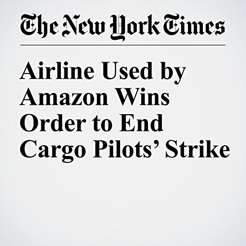 Airline Used by Amazon Wins Order to End Cargo Pilots' Strike cover art