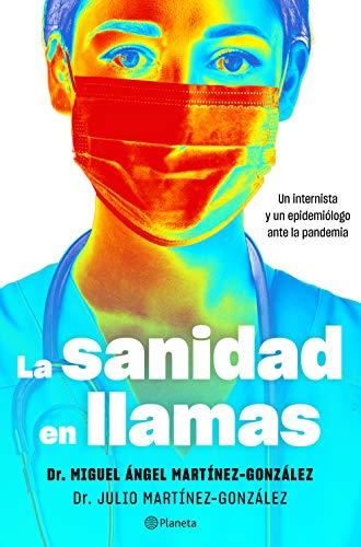 La sanidad en llamas: Un internista y un epidemiólogo ante la pandemia (No Ficción) (Spanish Editi