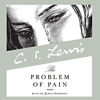 The Problem of Pain                   Written by:                                                                                                                                 C.S. Lewis                               Narrated by:                                                                                                                                 James Simmons                      Length: 3 hrs and 50 mins     6 ratings     Overall 5.0