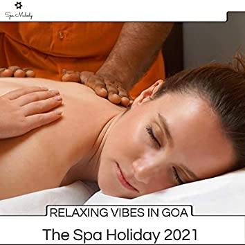 Relaxing Vibes In Goa - The Spa Holiday 2021