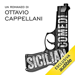 Sicilian Comedi                   Di:                                                                                                                                 Ottavio Cappellani                               Letto da:                                                                                                                                 Andrea Migliore                      Durata:  6 ore e 19 min     30 recensioni     Totali 4,1
