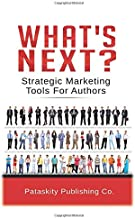 What's Next?: Strategic Marketing Tips for Authors