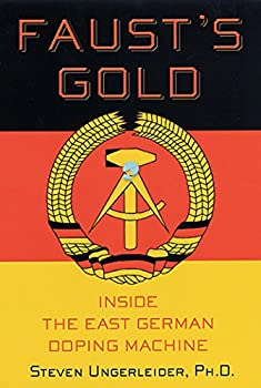 Faust s Gold  Inside The East German Doping Machine