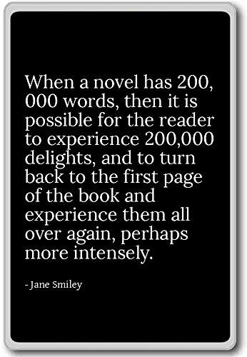 When a novel has 200,000 words, then it is poss... - Jane Smiley - quotes fridge magnet, Black - Calamità da frigo