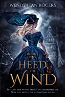 Heed the Wind: Heed the Wind Series 1