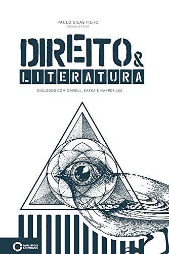 Direito & Literatura: breves diálogos com Orwell, Kafka e Harper Lee