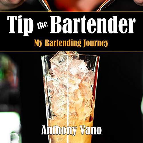 Tip the Bartender: My Bartending Journey audiobook cover art