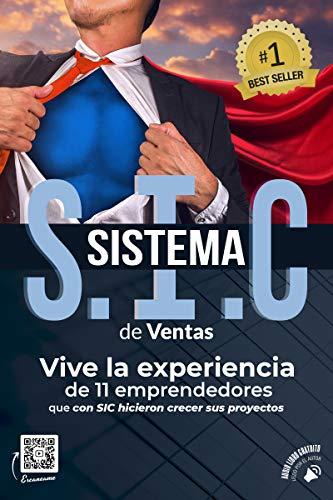 SISTEMA S.I.C DE VENTAS: Vive la experiencia de once emprendedores que con SIC hicieron crecer sus proyectos.