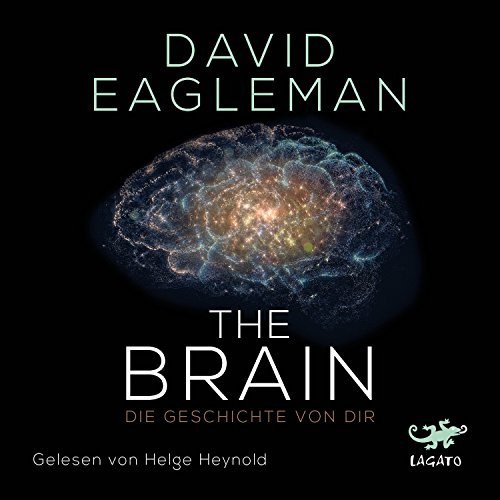 The Brain: Die Geschichte von dir                   By:                                                                                                                                 David Eagleman                               Narrated by:                                                                                                                                 Helge Heynold                      Length: 5 hrs and 13 mins     1 rating     Overall 5.0