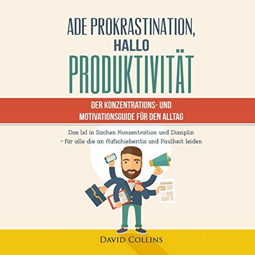 Ade Prokrastination, Hallo Produktivität Titelbild