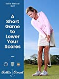 Short Game to Lower Your Golf Scores