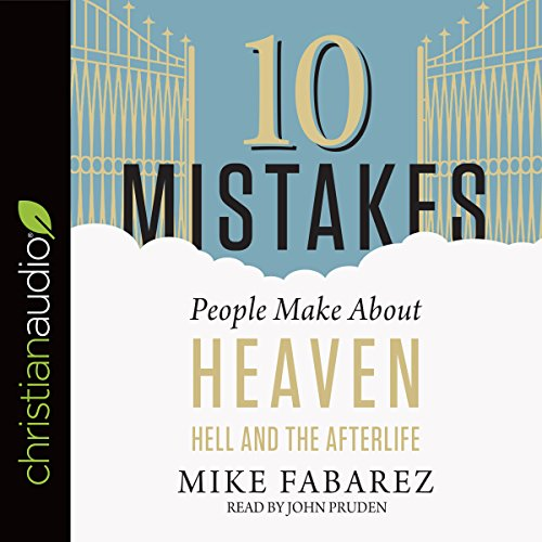 10 Mistakes People Make About Heaven, Hell, and the Afterlife audiobook cover art