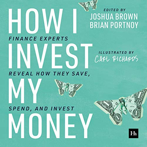 How I Invest My Money By Joshua Brown Brian Portnoy Audiobook Audible Com
