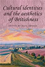Cultural Identities and the Aesthetics of Britishness (Studies in Imperialism)