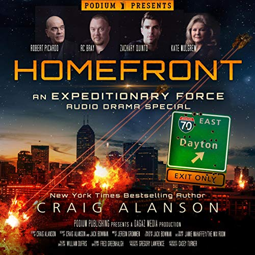 Homefront     An Expeditionary Force Audio Drama Special              By:                                                                                                                                 Craig Alanson                               Narrated by:                                                                                                                                 Zachary Quinto,                                                                                        R.C. Bray,                                                                                        Kate Mulgrew,                   and others                 Length: 5 hrs and 56 mins     398 ratings     Overall 4.3