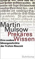 Prekaeres Wissen: Eine andere Ideengeschichte der Fruehen Neuzeit
