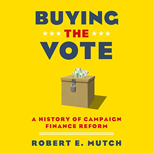 Buying the Vote: A History of Campaign Finance Reform cover art