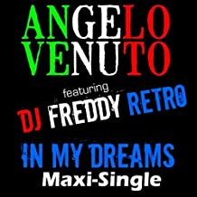 In My Dreams by Angelo Venuto & DJ Freddy Retro