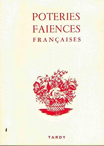 LES POTERIES ET LES FAIENCES FRANCAISES. 4ème partie, 255 décors les plus caractéristiques
