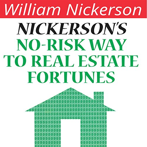 Nickerson's No-Risk Way to Real Estate Fortunes audiobook cover art