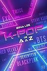 La K-pop de A à Z par Lee