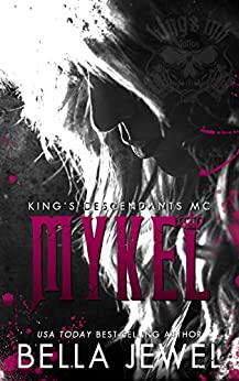Mykel: King's Descendants MC #3 (King's Descendant's) by [Bella Jewel]