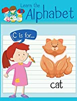 Learn the Alphabet: Trace Letters - Alphabet Handwriting Practice workbook for kids: Preschool writing Workbook with Sight words for Pre K, Kindergarten and Kids Ages 3-5 - ABC print handwriting book