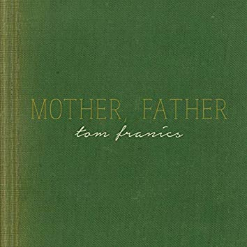 Mother, Father