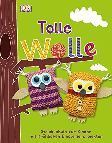 Tolle Wolle: Strickschule für Kinder mit fröhlichen Einsteigerprojekten