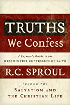 Truths We Confess, Volume 2 : A Layman's Guide to the Westminster Confession of Faith: Salvation and the Christian Life(Hardback) - 2008 Edition