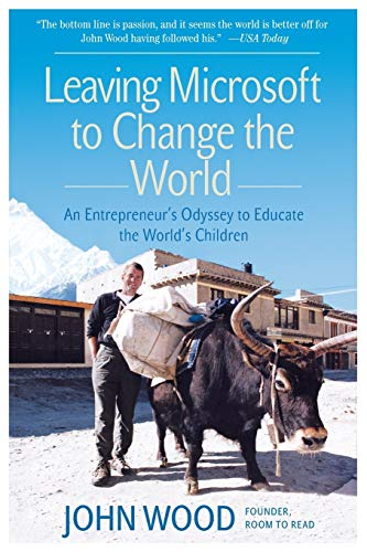 Leaving Microsoft to Change the World: An Entrepreneur's Odyssey to Educate the World's Childrenの詳細を見る