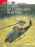 US Army AH-1 Cobra Units in Vietnam (Combat Aircraft, Band 41) - Jonathan Bernstein