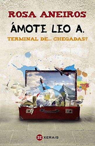 Ámote Leo A. Terminal de... chegadas? (INFANTIL E XUVENIL - CAMALEÓN E-book) (Galician Edition)
