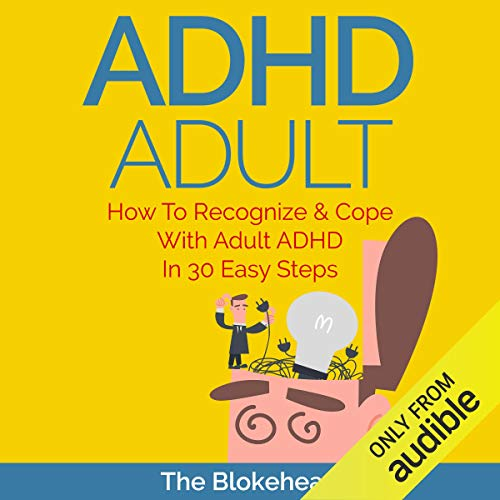 ADHD Adult : How to Recognize & Cope with Adult ADHD in 30 Easy Steps audiobook cover art