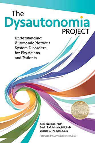 Compare Textbook Prices for The Dysautonomia Project: Understanding Autonomic Nervous System Disorders for Physicians and Patients  ISBN 9781938842245 by Kelly Freeman,David S. Goldstein,Charles R. Thompson