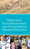 Democracy, Civic Engagement, and Citizenship in Higher Education: Reclaiming Our Civic Purpose