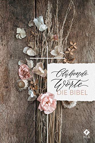 Blühende Worte. Die Bibel (Neues Leben. Die Bibel)