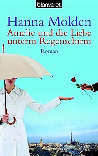 Amelie und die Liebe unterm Regenschirm: Roman