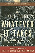 Paul Tough: Whatever It Takes : Geoffrey Canada's Quest to Change Harlem and America (Paperback); 2009 Edition