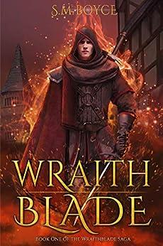 Wraithblade (The Wraithblade Saga Book 1) by [S. M. Boyce]