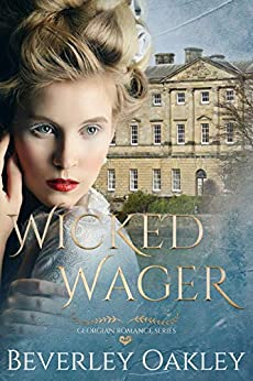 Wicked Wager: A Georgian Romance by [Beverley Oakley]