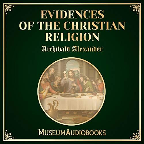 Evidences of the Christian Religion audiobook cover art