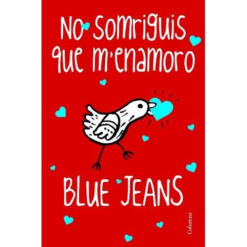 No Somriguis Que Menamoro (Clàssica): Amazon.es: Blue Jeans: Libros
