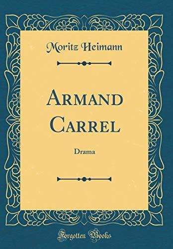Armand Carrel: Drama (Classic Reprint)