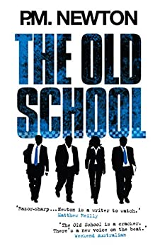 The Old School by [P.M. Newton]