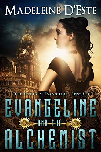 Evangeline and the Alchemist: A Novella: Mystery and Mayhem in Marvellous Melbourne (The Antics of Evangeline Book 1)