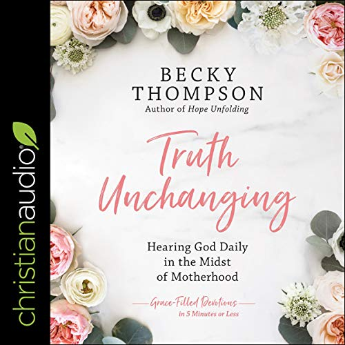 Truth Unchanging audiobook cover art